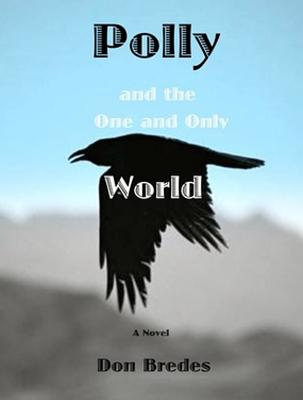 Polly and the One and Only World By Bredes, Don